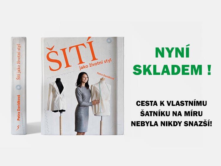 Nejlepší kniha o šití včetně střihů a návodů - Šití jako životní styl - Petra Davídková