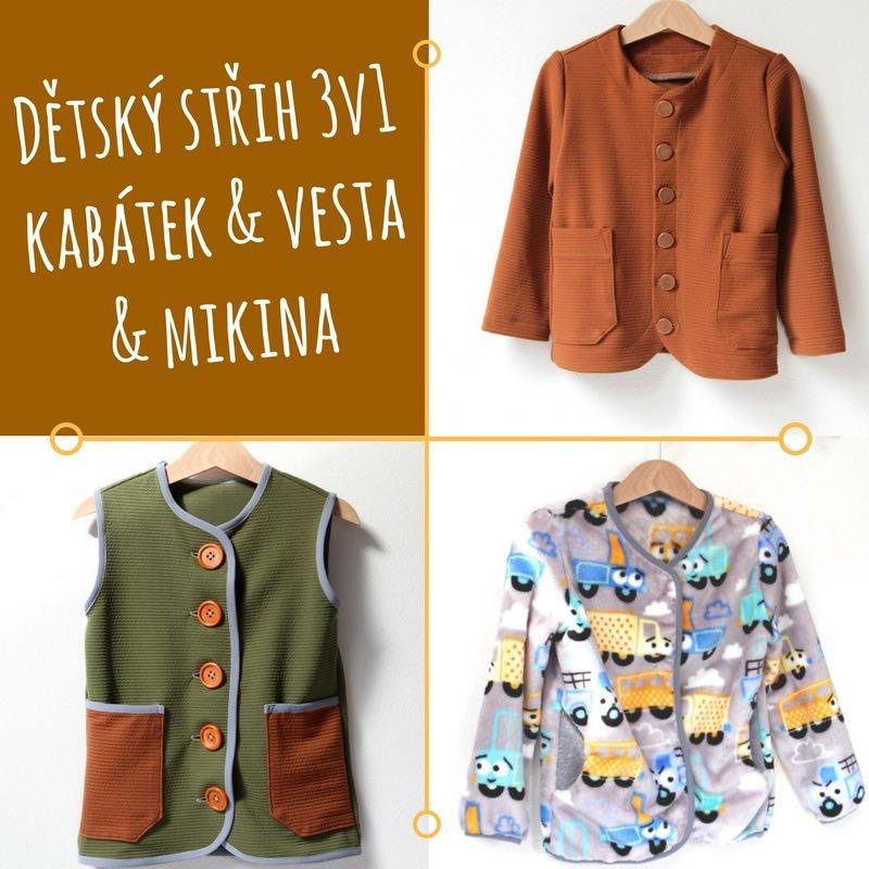 Dětský střih 3v1 - mikina, vesta, kabátek